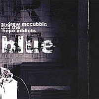 Andrew McCubbin and the Hope Addicts
