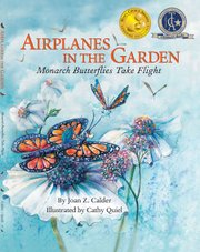 Airplanes in the Garden: Monarch Butterflies Take Flight book cover.