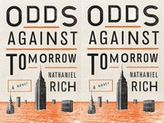 Nathaniel Rich's <em>Odds Against Tomorrow</em>