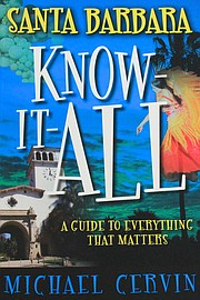 <em>Santa Barbara Know-It-All: A Guide to Everything That Matters</em>