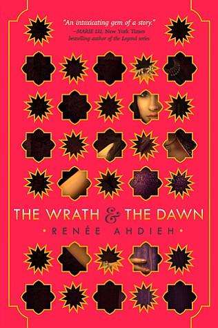 Renée Ahdieh's <em>The Wrath & The Dawn</em>